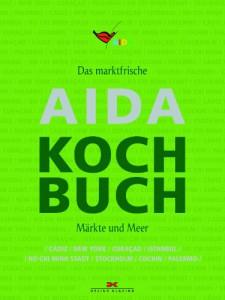 Das marktfrische AIDA-Kochbuch